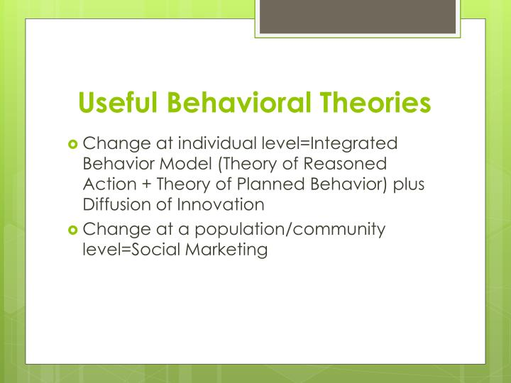 Useful Behavioral Theories