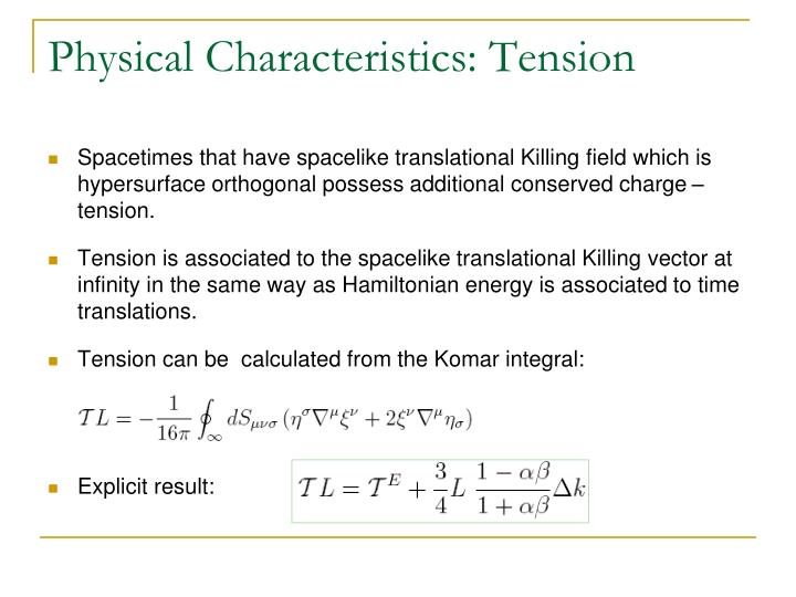 Physical Characteristics: Tension