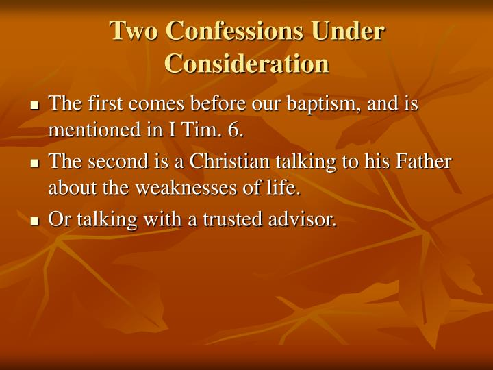 Two Confessions Under Consideration