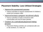 placement stability less utilized strategies