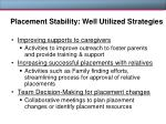 placement stability well utilized strategies