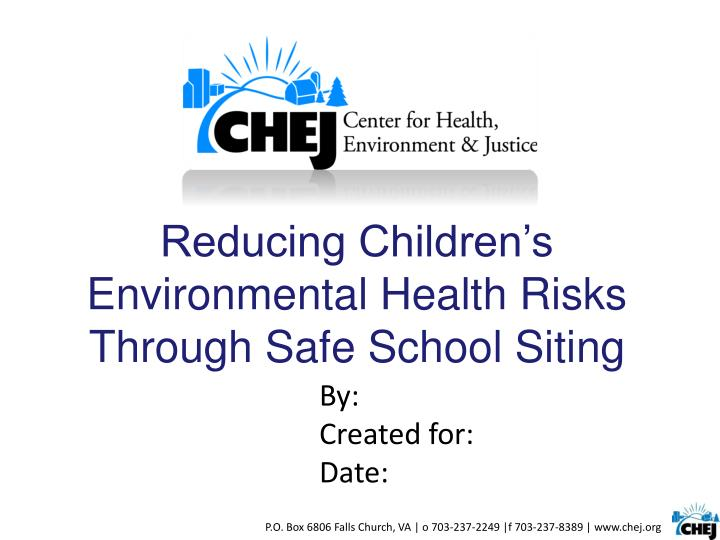Reducing children s environmental health risks through safe school siting