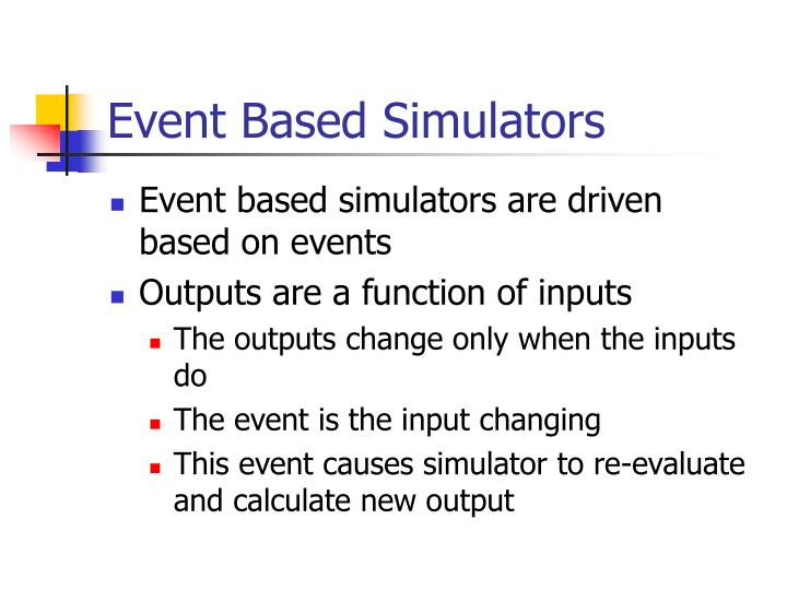 Event Based Simulators