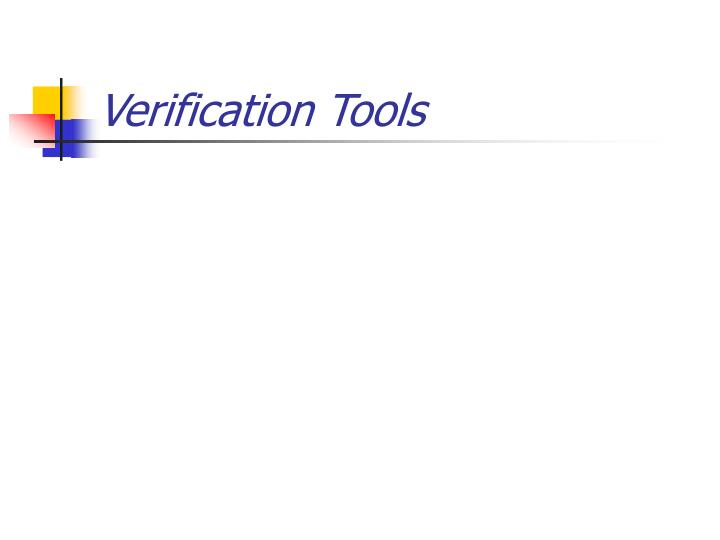 Verification tools