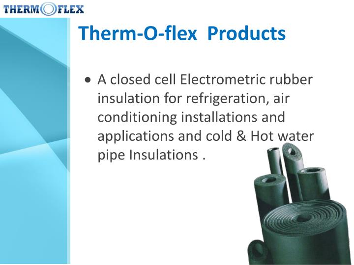 Therm-O-flex  Products