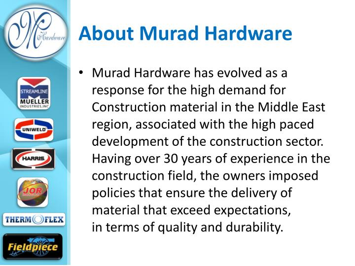 About Murad Hardware