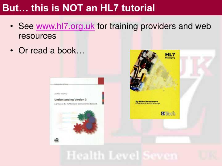 But this is not an hl7 tutorial