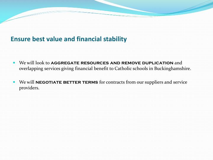 Ensure best value and financial stability