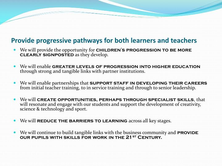 Provide progressive pathways for both learners and teachers