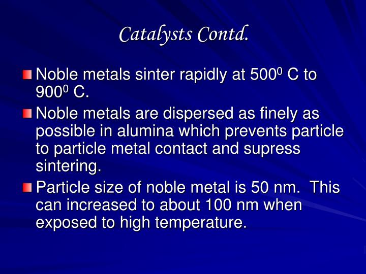 Catalysts Contd.