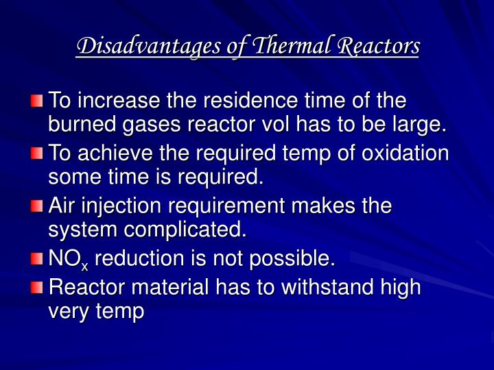 Disadvantages of thermal reactors
