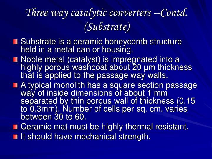 Three way catalytic converters --Contd. (Substrate)