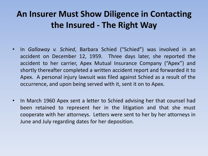 An Insurer Must Show Diligence in Contacting the Insured - The Right Way