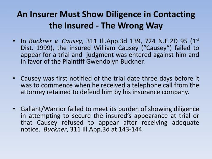 An Insurer Must Show Diligence in Contacting the Insured