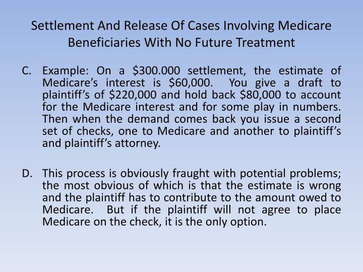 Settlement And Release Of Cases Involving Medicare Beneficiaries With No Future Treatment