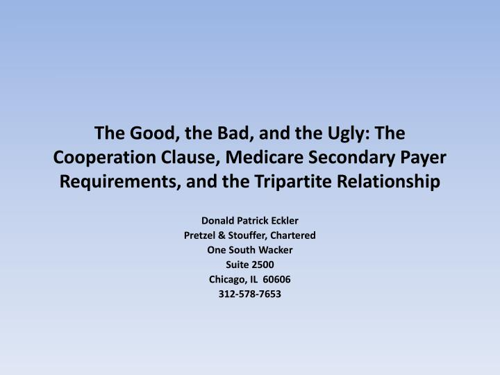 The Good, the Bad, and the Ugly: The Cooperation Clause, Medicare Secondary Payer Requirements, and ...