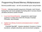 programming shared memory multiprocessors