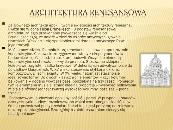Za głównego architekta epoki i twórcę świetności architektury renesansu uważa się Włocha