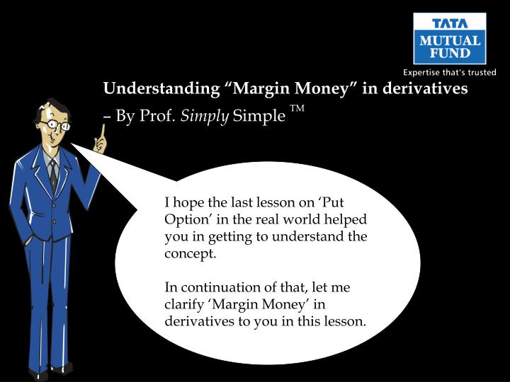 "Understanding ""Margin Money"" in derivatives"