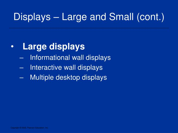 Displays – Large and Small (cont.)