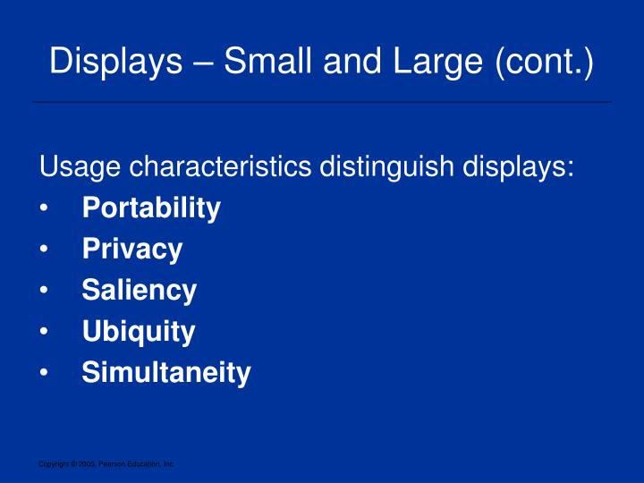 Displays – Small and Large (cont.)