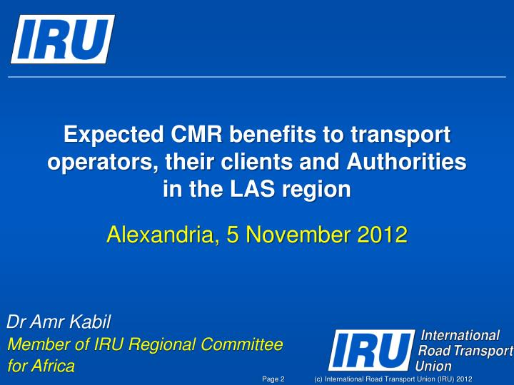 Expected cmr benefits to transport operators their clients and authorities in the las region