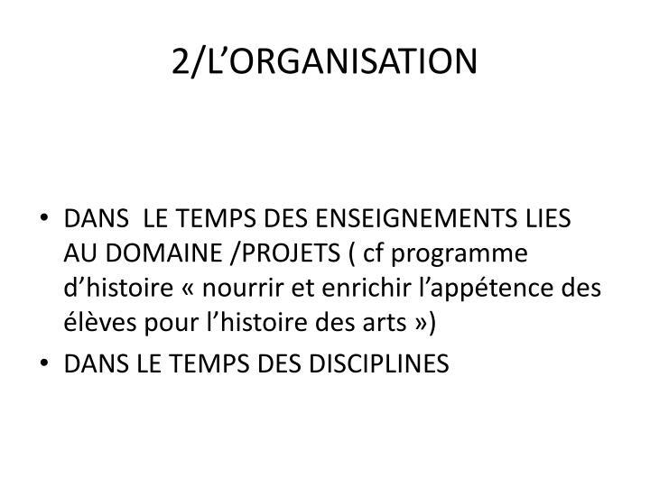 2/L'ORGANISATION