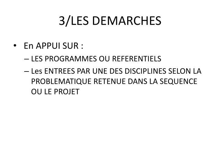 3/LES DEMARCHES