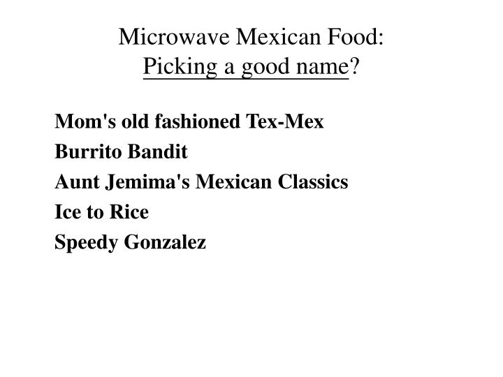 Microwave Mexican Food: