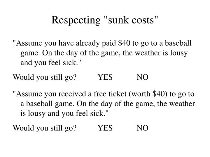 "Respecting ""sunk costs"""