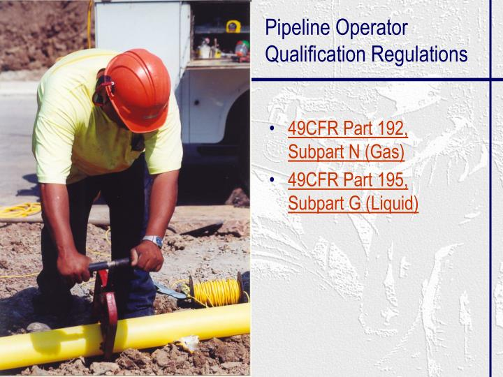 Pipeline operator qualification regulations