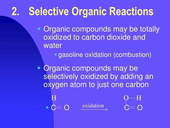 2.	Selective Organic Reactions
