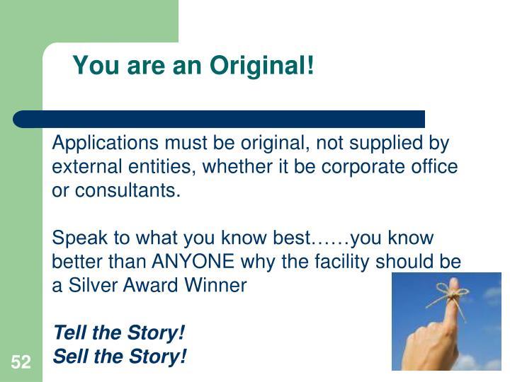You are an Original!