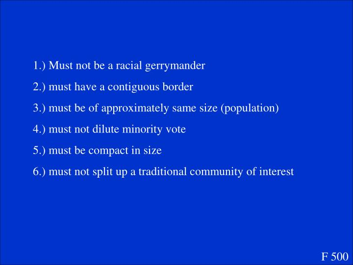 1.) Must not be a racial gerrymander
