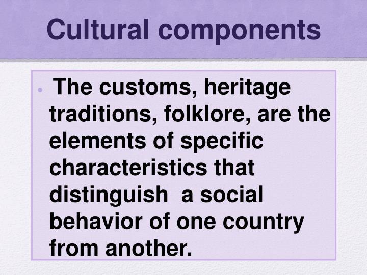 Cultural components