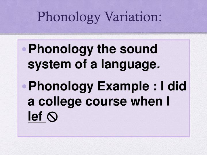 Phonology Variation: