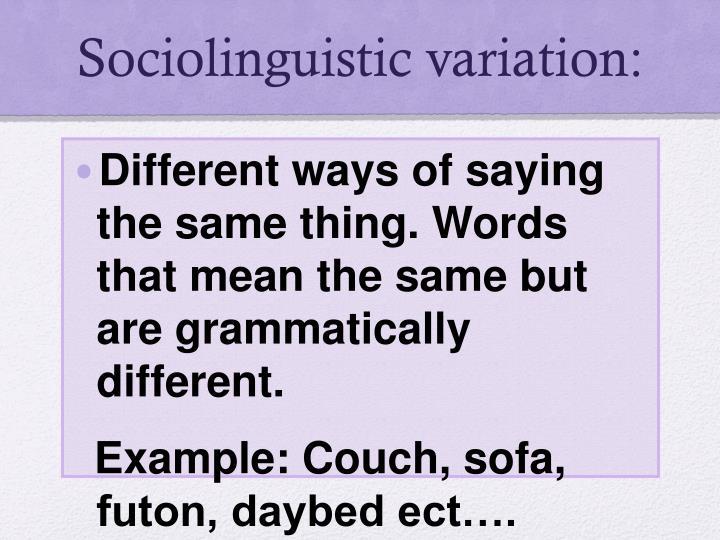 Sociolinguistic variation: