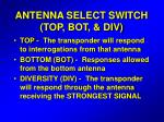 antenna select switch top bot div