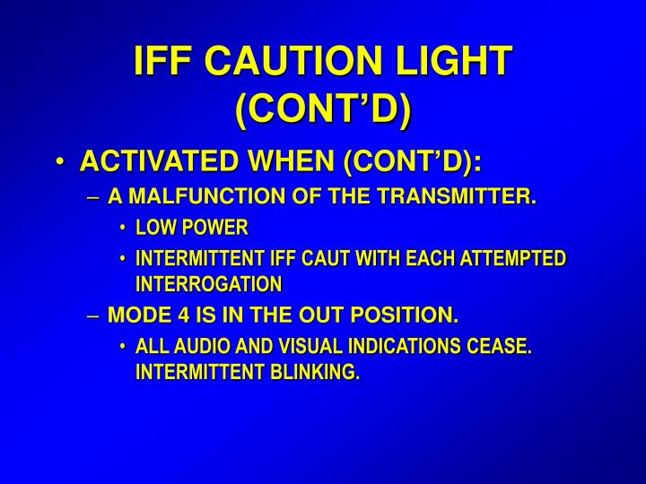 IFF CAUTION LIGHT (CONT'D)