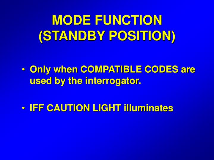 MODE FUNCTION (STANDBY POSITION)