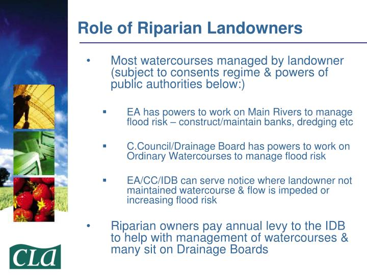 Most watercourses managed by landowner (subject to consents regime & powers of public authorities below:)