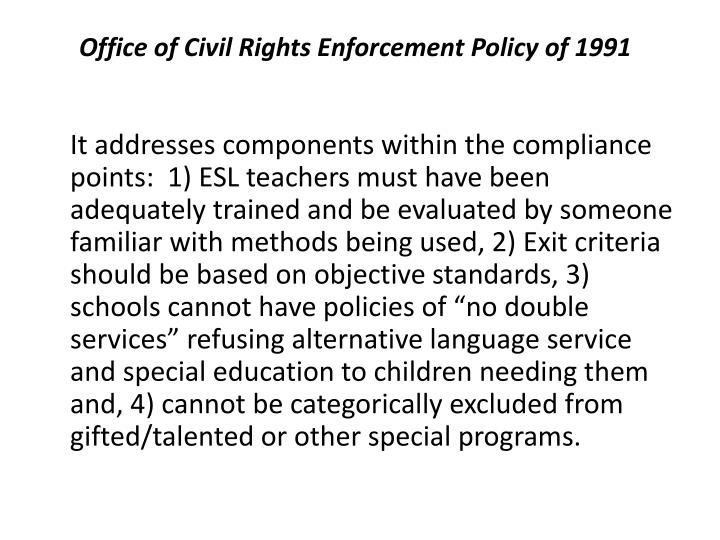 Office of Civil Rights Enforcement Policy of 1991