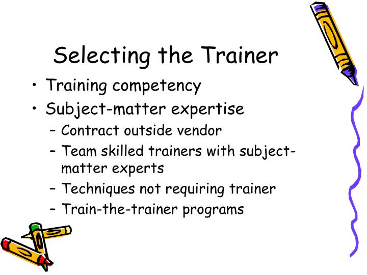 Selecting the Trainer