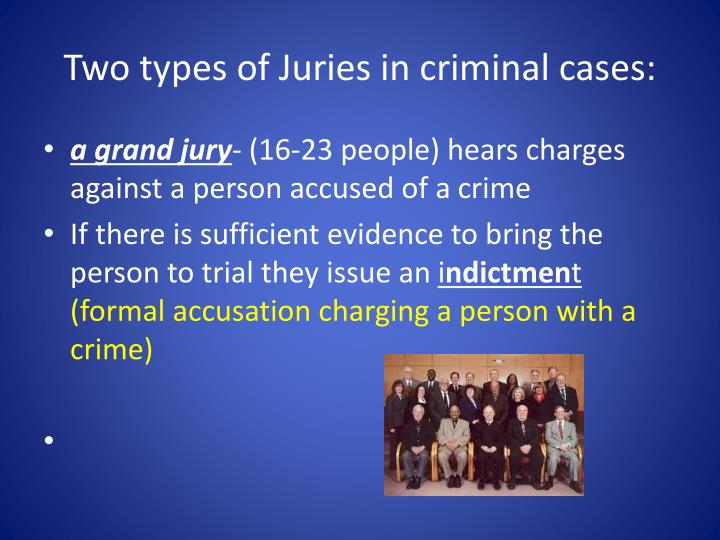 Two types of Juries in criminal cases: