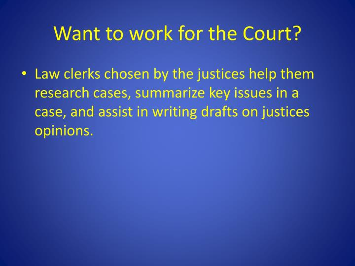 Want to work for the Court?