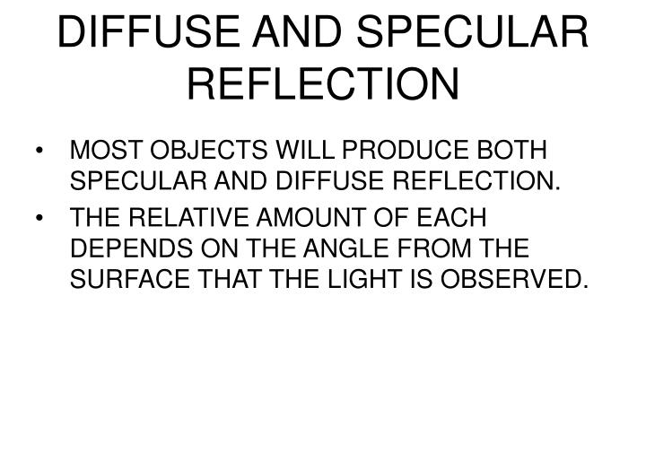 DIFFUSE AND SPECULAR REFLECTION
