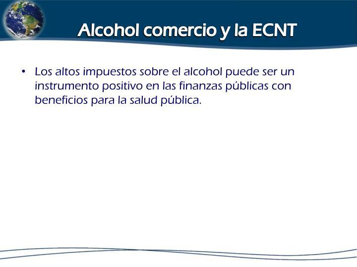 Alcohol comercio y la ECNT