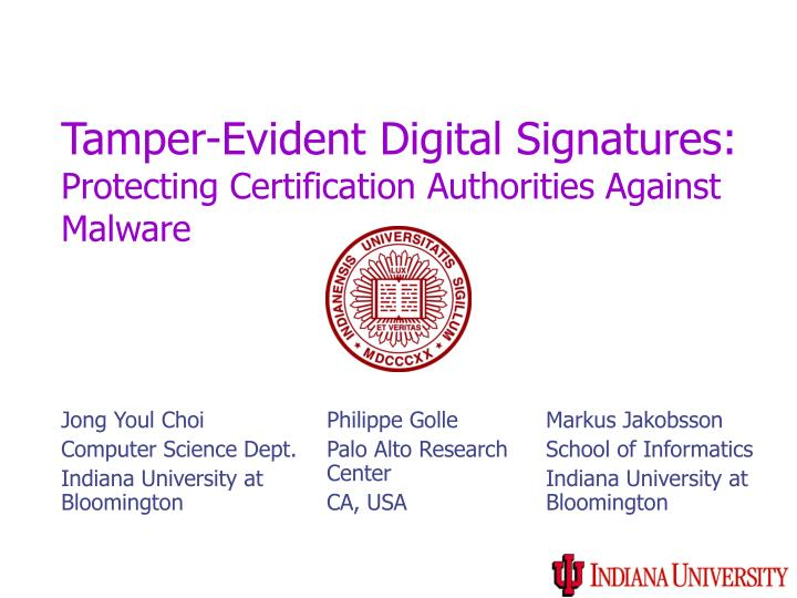 Tamper evident digital signatures protecting certification authorities against malware