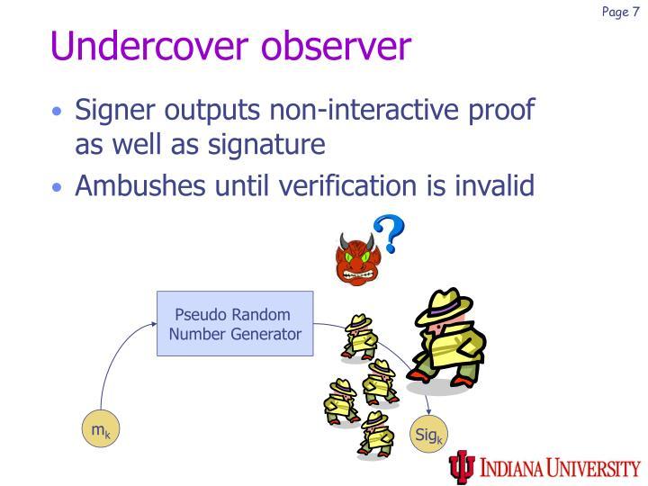Undercover observer