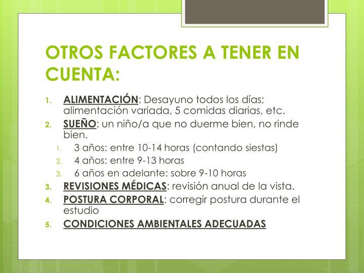 OTROS FACTORES A TENER EN CUENTA: